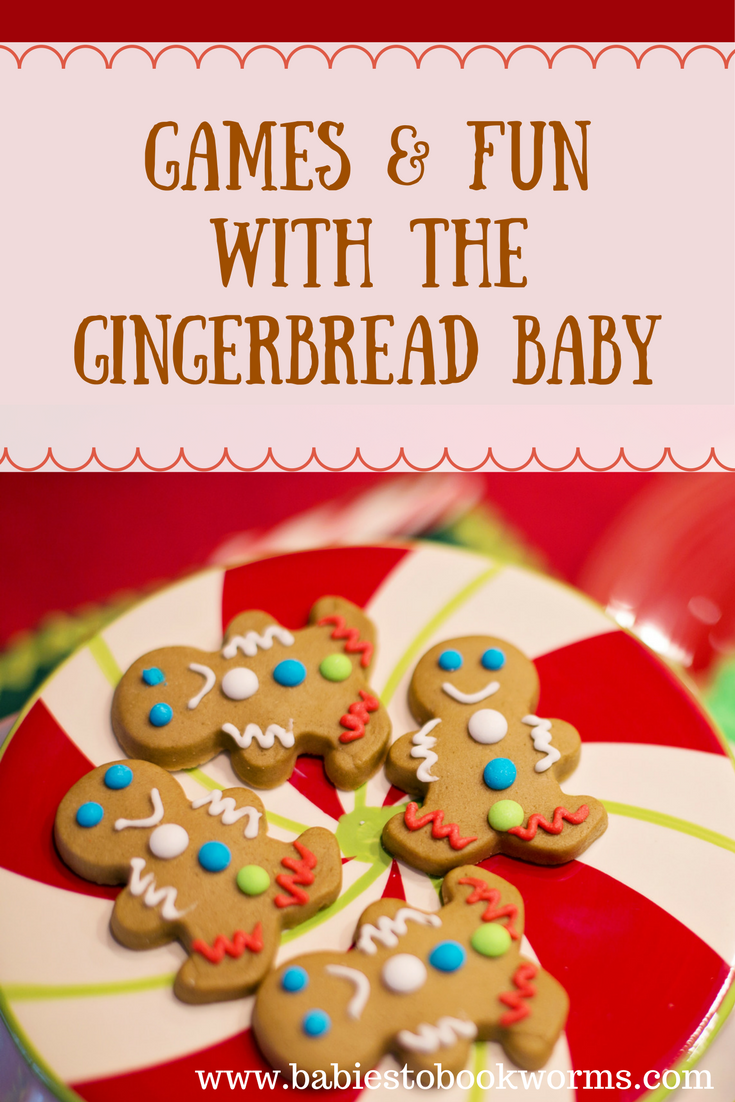 Games & Fun with the Gingerbread Baby