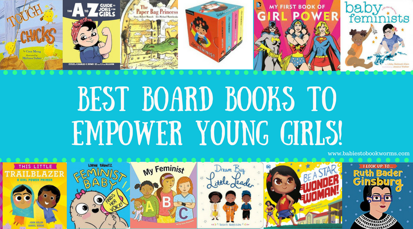 Empowering Board Books For Girls Young Feminists Babies To Bookworms